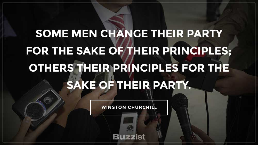Some men change their party for the sake of their principles; others their principles for the sake of their party.